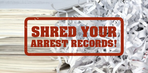 Shred Your Arrest Records